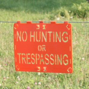 FOREVER SIGN No Hunting or Trespassing